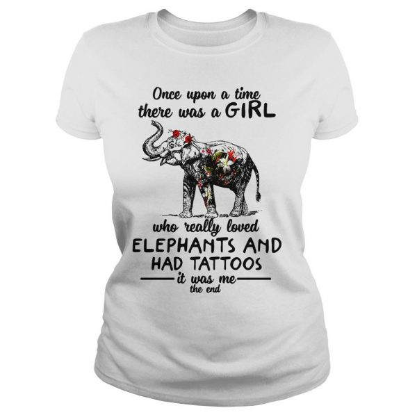 Once upon a time there was a girl who really loved elephants and had tattoos shirt Classic Ladies Tee