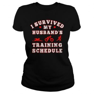 Swim bike run I survived my husbands training schedule shirt Classic Ladies Tee