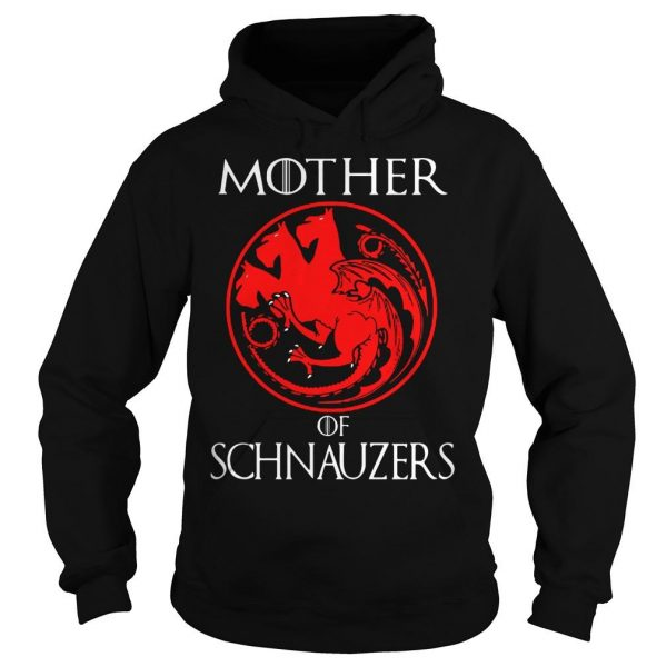 Game of Thrones Mother of Schnauzers shirt Hoodie
