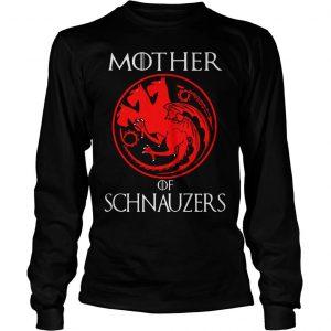Game of Thrones Mother of Schnauzers shirt Longsleeve Tee Unisex