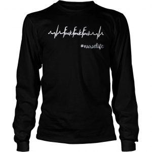 [Hot item] Heartbeat fuck fuck fuck nurselife shirt Longsleeve Tee Unisex