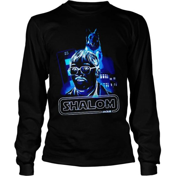 Shalom return of the Jim shirt Longsleeve Tee Unisex