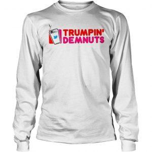 Twitter Trumpin Demnuts shirt Longsleeve Tee Unisex