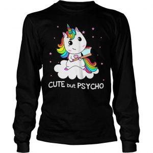 Unicorn cute but psycho shirt