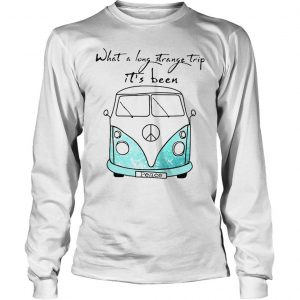 What a long strange trip its been peace bus shirt hoodie tank top Longsleeve Tee Unisex
