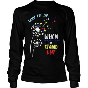 Why fit in when you were born to stand out shirt Longsleeve Tee Unisex