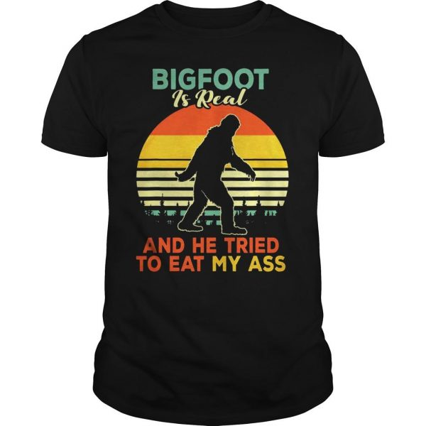 Bigfoot is real and he tried to eat my ass vintage sunset shirt Shirt