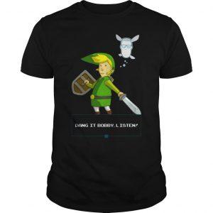 Dang it bobby listen shirt