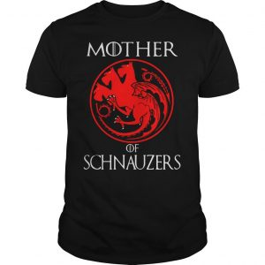 Game of Thrones Mother of Schnauzers shirt Shirt