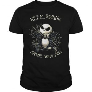 Jack Skellington Keep rolling your eyes maybe youll find a brain back there shirt