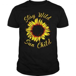 Sunflower Stay Wild Sun Child shirt Shirt