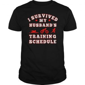 Swim bike run I survived my husbands training schedule shirt