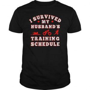 Swim bike run I survived my husbands training schedule shirt