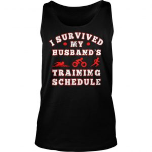 Swim bike run I survived my husbands training schedule shirt TankTop