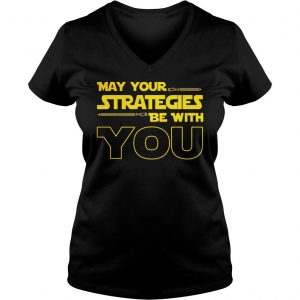 May Your strategies be with you star war version shirt Ladies V-Neck
