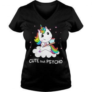 Unicorn cute but psycho shirt Ladies V-Neck