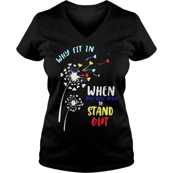 Why fit in when you were born to stand out shirt Ladies V-Neck