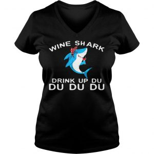 Wine Shark Drink Up Du Du Du shirts Ladies V-Neck