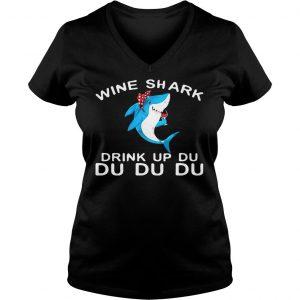 Wine Shark Drink Up Du Du Du shirts Ladies V-Neck