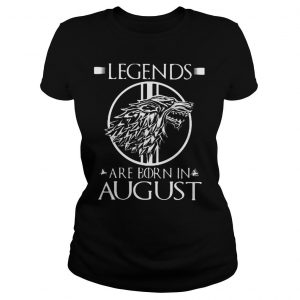 Legends are born in August shirt 2 Classic Ladies Tee