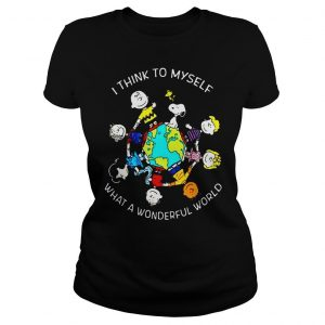 Peanuts Snoopy I think to myself what a wonderful world shirt Classic Ladies Tee