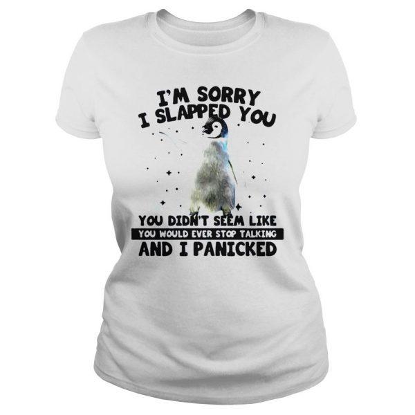 Penguin Im sorry I slapped you you didnt seem like shirt Classic Ladies Tee