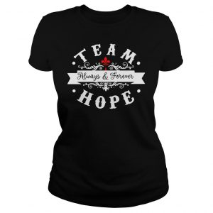 Team always and forever hope shirt Classic Ladies Tee