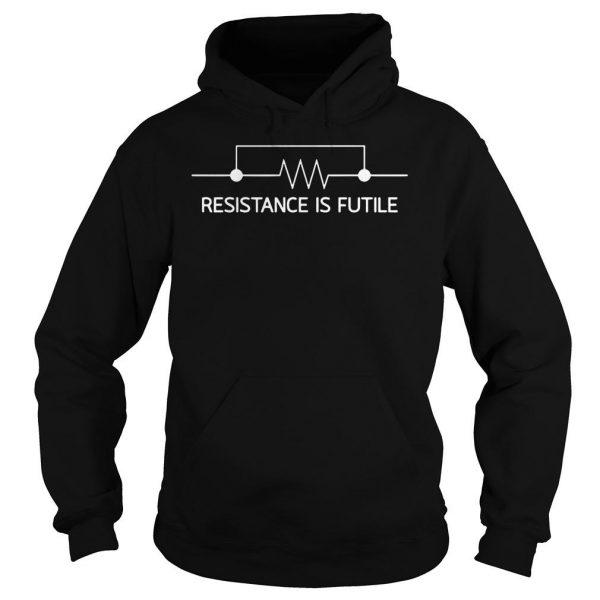 RESISTANCE IS FUTILE SHIRT Hoodie