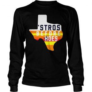 Texas Astros before hoes shirt Longsleeve Tee Unisex