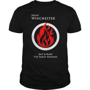 Game Of Thrones House winchester salt and burn the damily business shirt