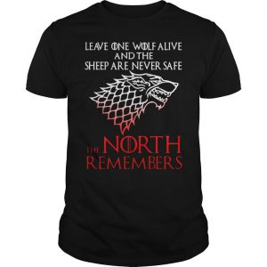 Game of Thrones House Stark leave one wolf alive the North remembers shirt