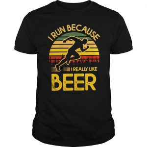 I run because I really like beer vintage shirt
