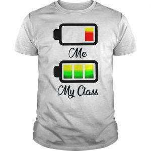 Me battery My class Battery funny shirt Shirt