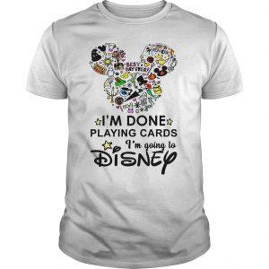 Nurse Im done playing cards Im going to Disney shirt Shirt