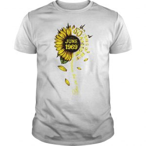 Sunflower You Are My Sunshine June 1969 50 Years Of Being Awesome Shirt Shirt