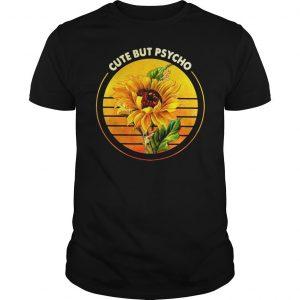 Sunflower sunset cute but Psycho shirt Shirt