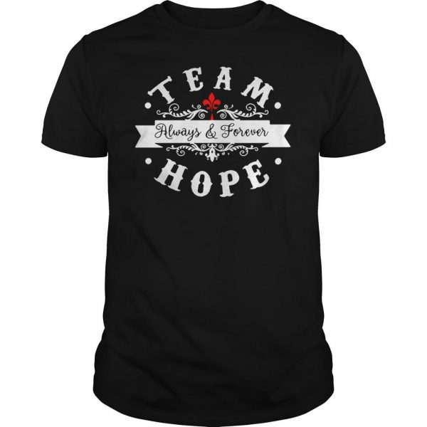 Team always and forever hope shirt Shirt