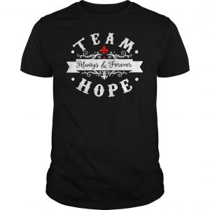 Team always and forever hope shirt