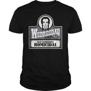 Wednesday old fashioned homicidal shirt Shirt