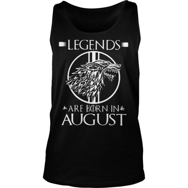 Legends are born in August shirt 2 TankTop