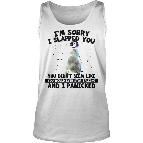 Penguin Im sorry I slapped you you didnt seem like shirt TankTop