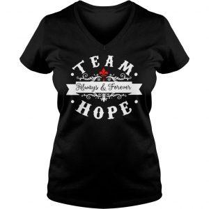 Team always and forever hope shirt Ladies V-Neck
