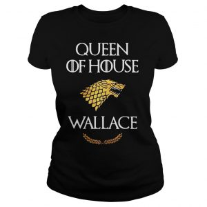 Queen house wallace game thrones shirt Classic Ladies Tee