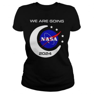 We Are Going To Moon 2024 Nasa Shirt Classic Ladies Tee
