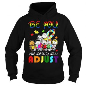 Peanuts be you the world will adjust shirt Hoodie