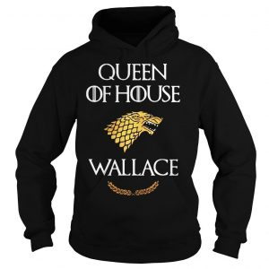 Queen house wallace game thrones shirt Hoodie