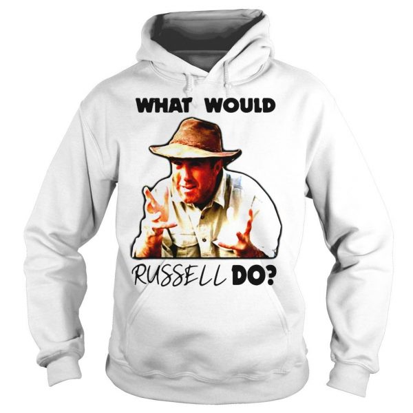 Russell Coight What would russell do shirt Hoodie