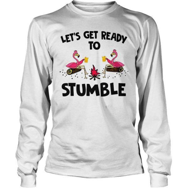 Flamingos lets get ready to stumble shirt
