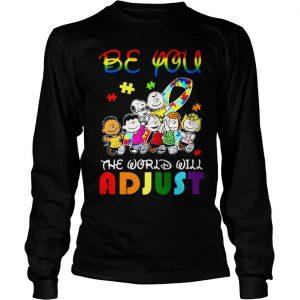 Peanuts be you the world will adjust shirt Longsleeve Tee Unisex