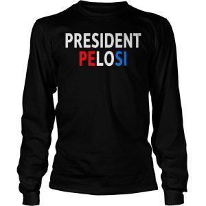Pelosi for president 2020 shirt Longsleeve Tee Unisex